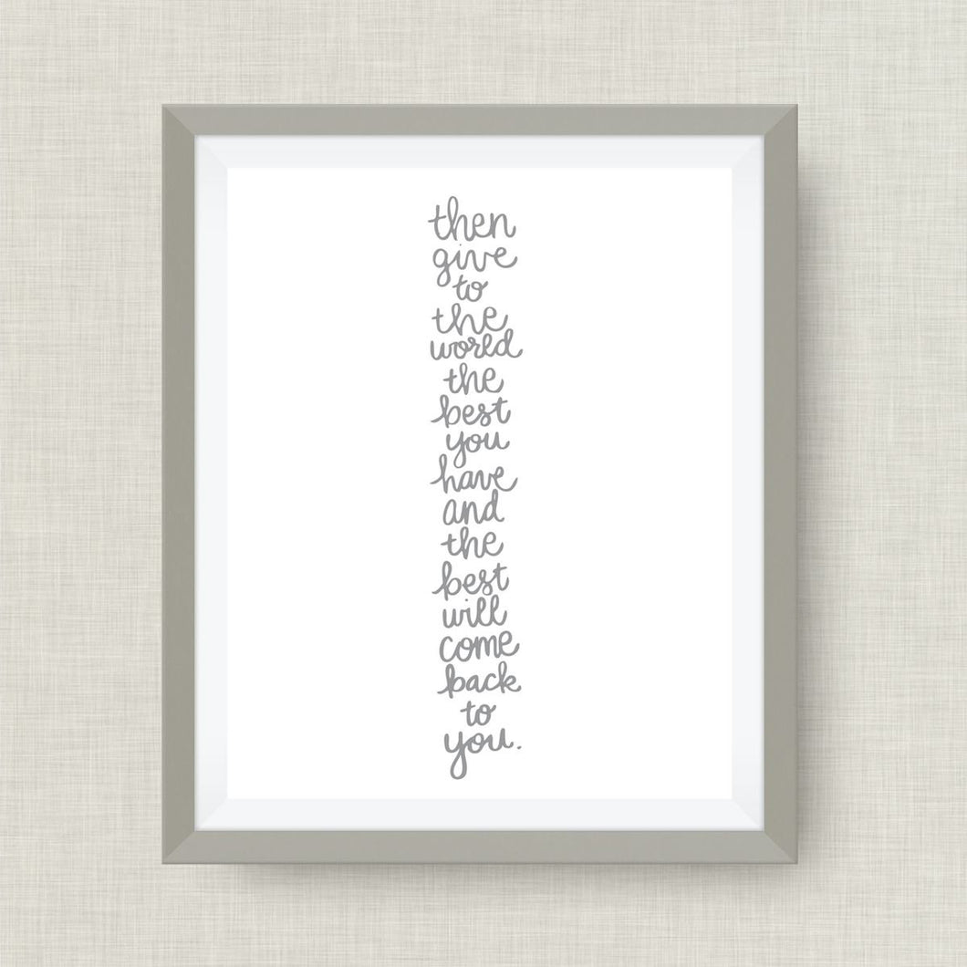 Then give to the world the best you have art print, Madeline Bridges - print, option of Gold Foil Print