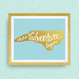 North Carolina Art Print - Where Our Adventure Began (TM), Hand Lettered, option of Gold Foil, Wedding Art
