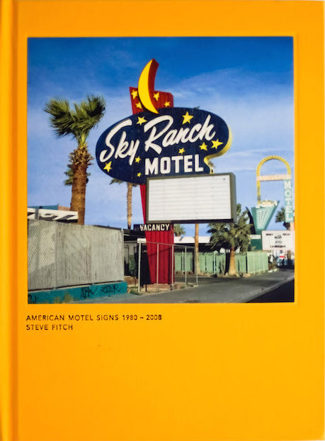 American Motel Signs 1980-2008, Steve Fitch - The Library Project