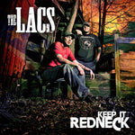 "The Lacs ""Keep It Redneck"""