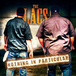 "The Lacs ""Nothing In Particular"""