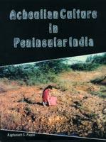 Acheulian Culture in Peninsular India — An Ecological Perspective