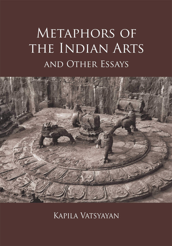 Metaphors of the Indian Arts and Other Essays