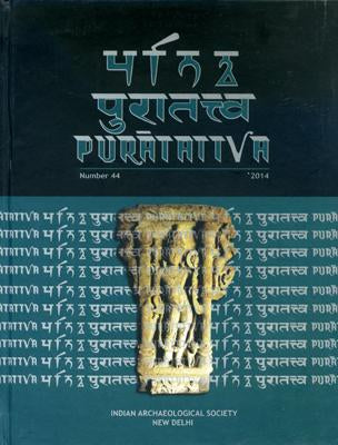 Puratattva (Vol. 44: 2014): Bulletin of the Indian Archaeological Society