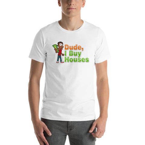 Dude I Buy Houses - Style 2 - Short-Sleeve Unisex T-Shirt