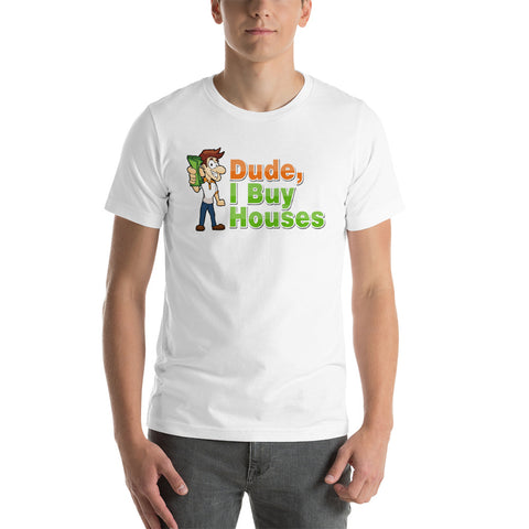 Dude I Buy Houses - Short-Sleeve Unisex T-Shirt