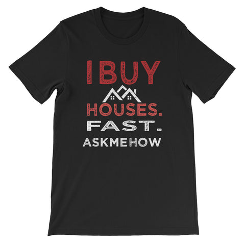 I Buy Houses Fast T-shirt