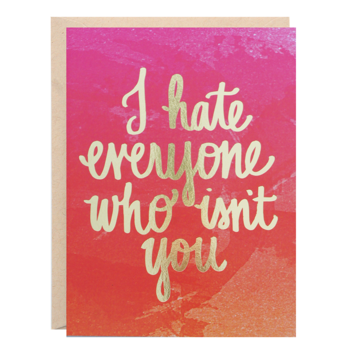 I Hate Everyone Card