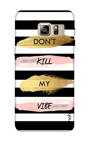 Dont Kill My Vibe Stripes Samsung S6 Edge Plus Cases & Covers Online