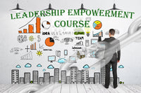 Leadership Empowerment Course - Empowering you to lead your team!