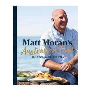 Matt Moran's Australian Food Cook Book