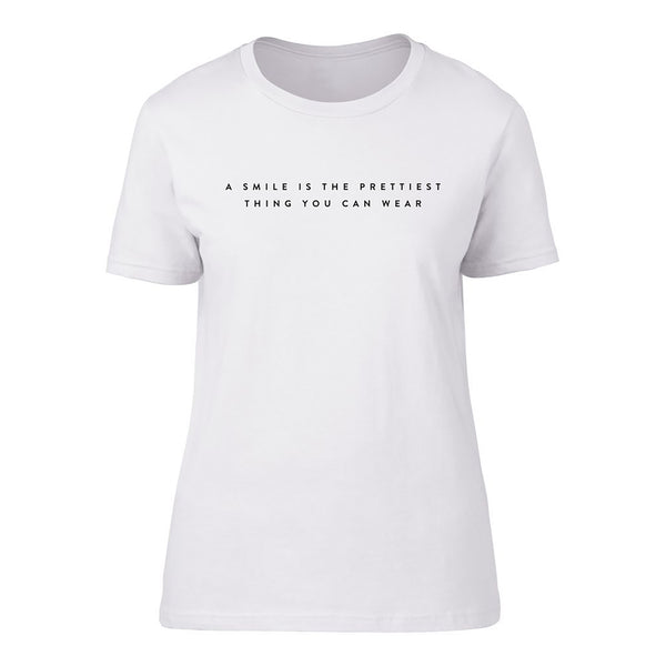 'A Smile is the Prettiest Thing you can Wear' Short Sleeve fitted Tee