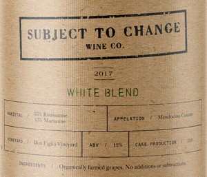 Subject To Change Marsanne-Roussane White Blend Label Details