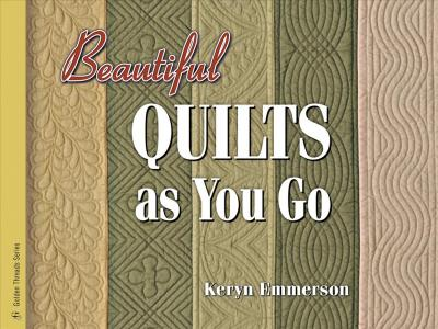 Beautiful Quilts as you go AQS