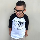 I LOVE SCIENCE GRAPHIC RAGLAN - FABVOKAB