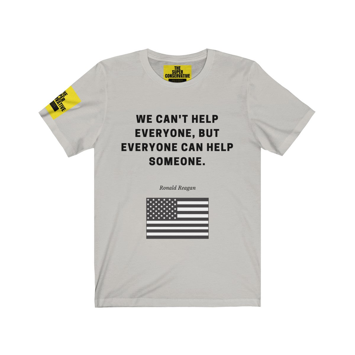 Ronald Reagan - We Can't Help Everyone - T-shirt - Unisex