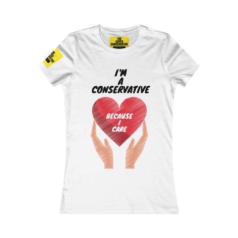 I'm A Conservative Becasue I Care - Women's T-Shirt