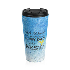 My Dad is the Best Stainless Steel Travel Mug, Blue