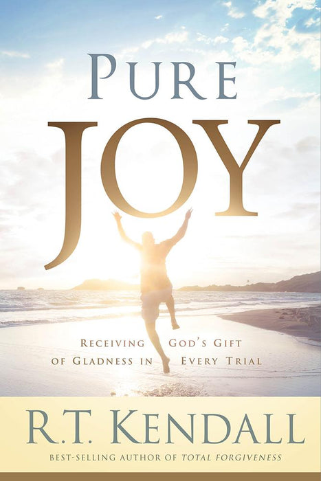 Pure Joy : Receiving God's Gift of Gladness in Every Trial