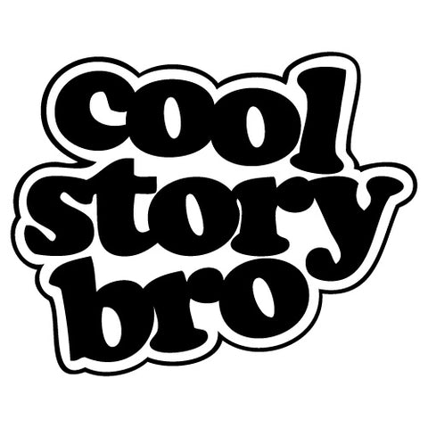 Cool Story Bro Jdm Sticker Decal