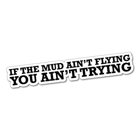 Mud Aint Flying Jdm Sticker Decal