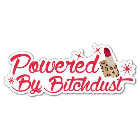 Powered By Bitchdust Funny Bitch Car Laptop Sticker