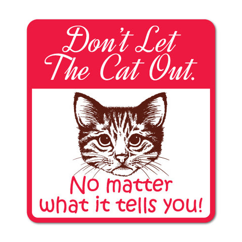 Don't Let The Cat Out Red Warning Home Sticker