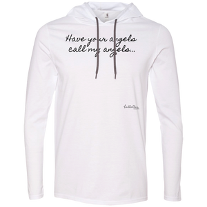 Have your angels call my angels... - Anvil LS UNISEX T-Shirt Hoodie