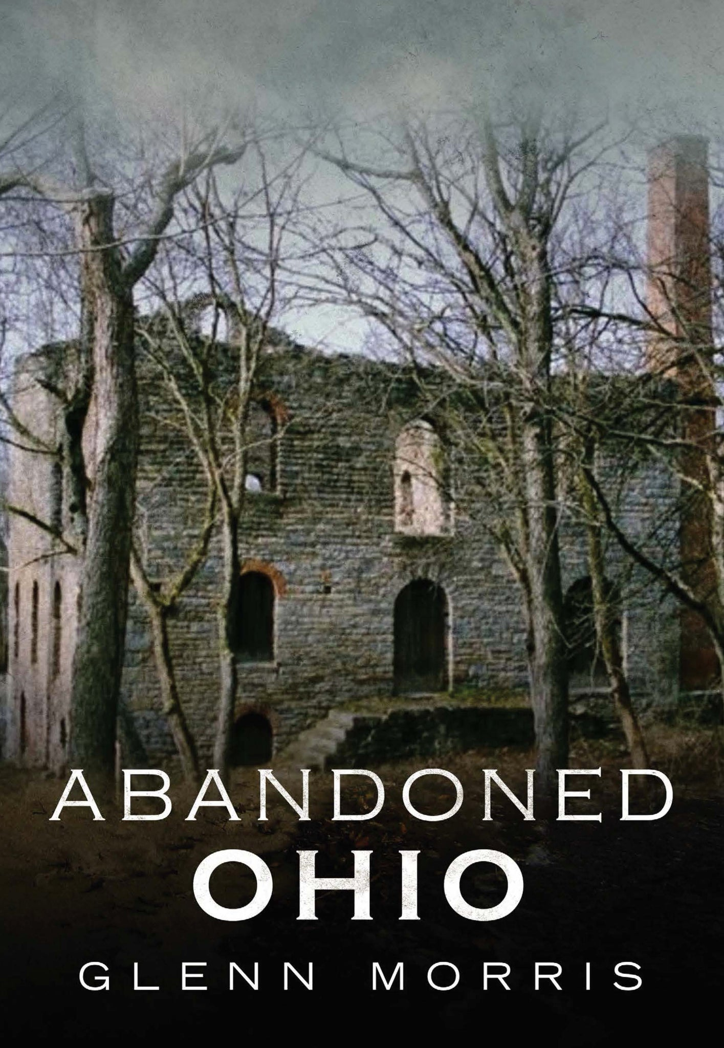 Abandoned Ohio: Ghost Towns, Cemeteries, Schools, and More