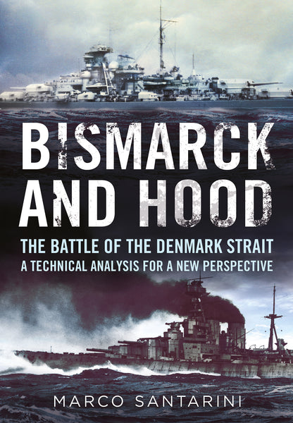 Bismarck and Hood The Battle of the Denmark Strait - published by Fonthill Media