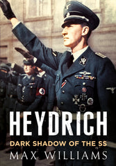 Heydrich: Dark Shadow of the SS - available now from Fonthill Media