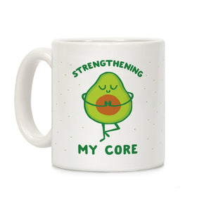 "Avocado Coffee Tea Mug: ""Strengthening My Core"""