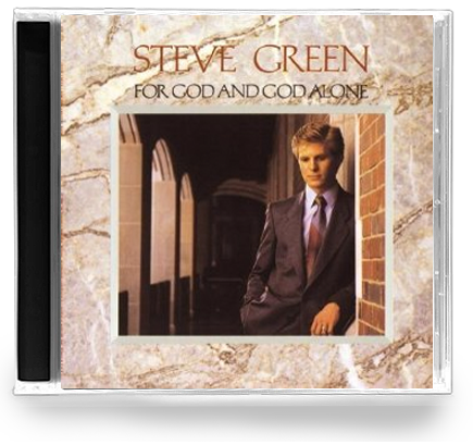 Steve Green - For God And God Alone (CD) 1986 Sparrow