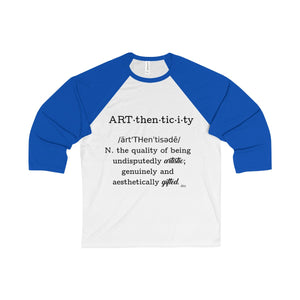 Arthenticity Definition Unisex 3/4 Sleeve Baseball Tee