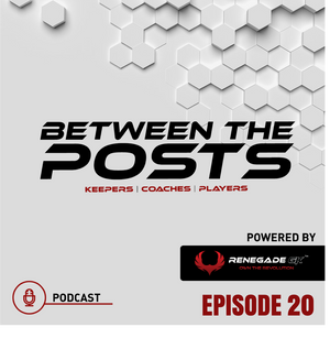Between The Posts Ep. 20: The Last 9 Seconds & Our Guarantee Of More Goals | With John DeBenedictis |