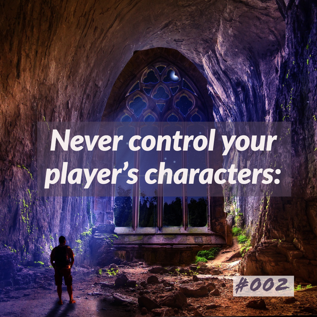 D&D tips, tricks n hooks #002 - never control your players characters