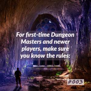 D&D tips, tricks n hooks #003 - for first time dungeon masters, and newer players, make sure you know the rules