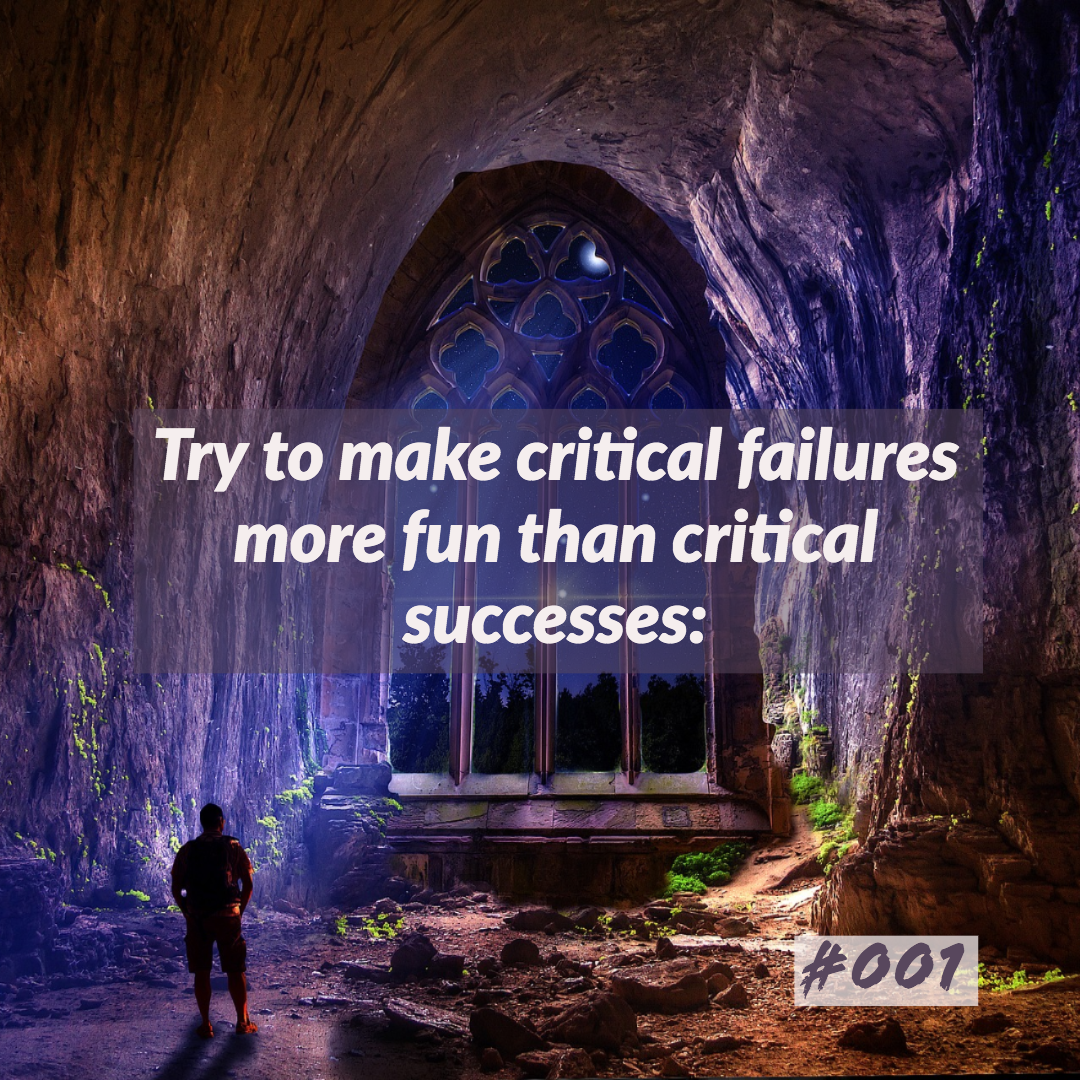 D&D tips, tricks n hooks #001 - Try to make critical failures more fun than critical successes:
