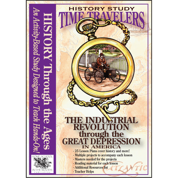 Time Travelers American History Study: The Industrial Revolution through the Great Depression