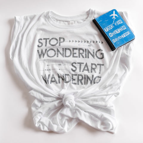 Stop Wondering Start Wandering | Travel Inspired Leisure Wear | Muscle Tee