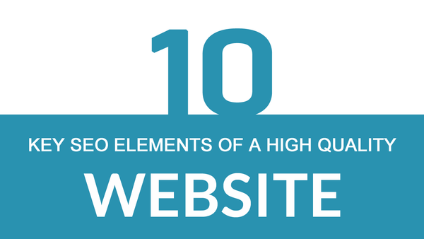 10 Key Website SEO Elements of a High Quality Website