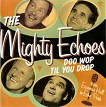 Mighty Echoes - Doo Wop Til You Drop