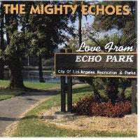 Mighty Echoes - Love From Echo Park
