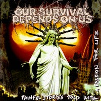 Our Survival Depends on Us - Painful Stories Told With a Passion for Life (IMPORT) (CD) Cover Art