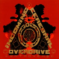 Incoming Cerebral Overdrive - Controverso (with Bonus CD) (Color) (IMPORT) (10 inch) Cover Art