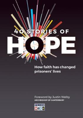 40 Stories of Hope : How faith has changed prisoners' lives  (Lent Devotional)