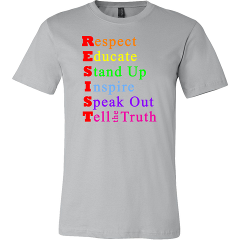 Resist - Respect - Educate - Stand Up - Inspire - Speak Out - Tell the Truth Men's T-shirt