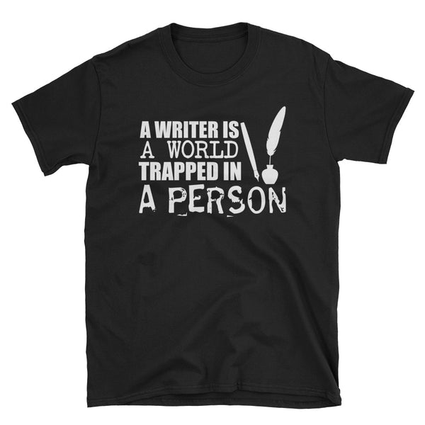 A Writer Is A World Trapped In A Person Unisex T-Shirt
