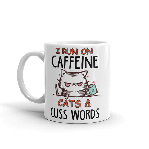 I Run On Caffeine Cats And Cuss Words Coffee Mug