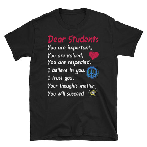 Dear Students You Are Important You Are Valued Unisex T-Shirt